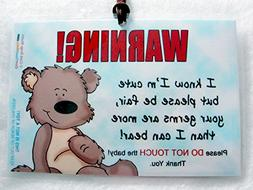 Do Not Touch The Baby 6 x 4 inch Laminated Baby Tag by Cold